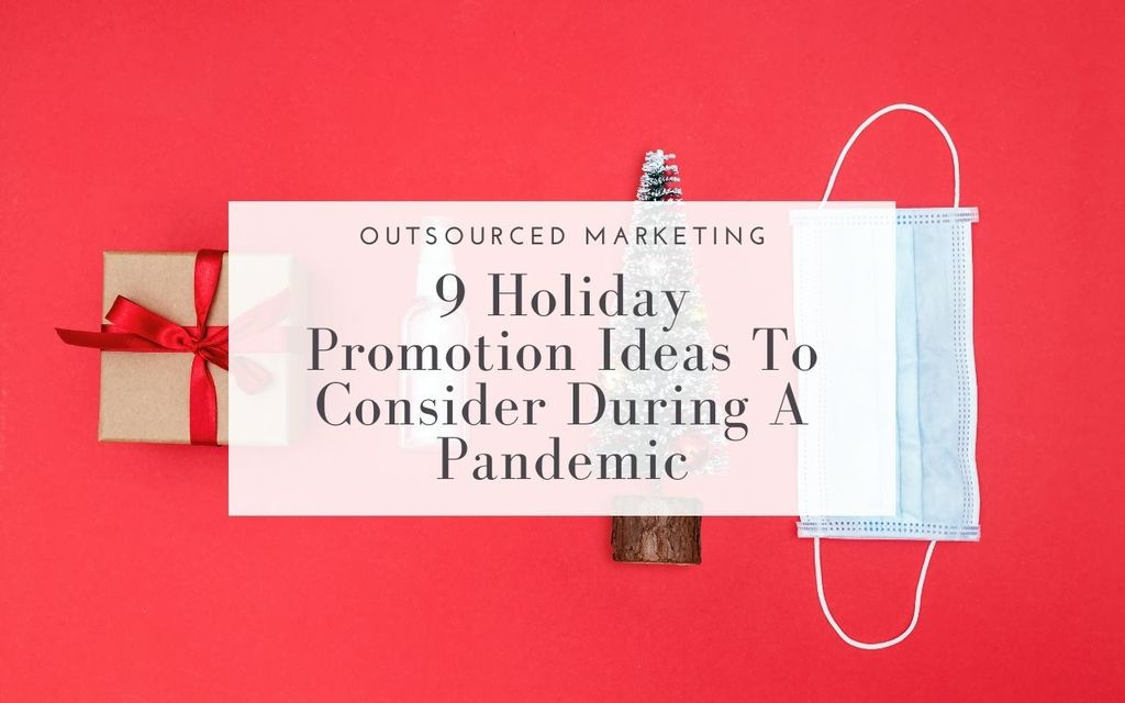 Holiday-Promotion-During-Pandemic-Outsourced-Marketing