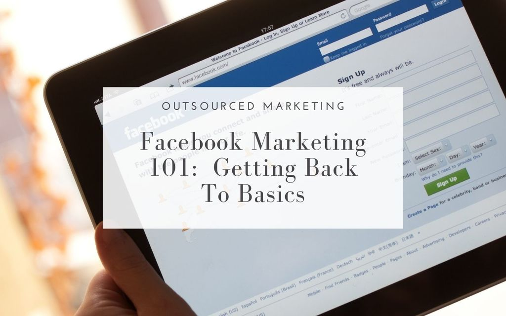 Facebook-marketing-101-getting-back-to-basics-Outsourced-Marketing
