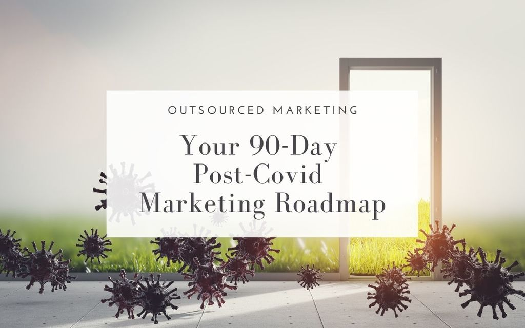 90-day-post-covid-marketing-roadmap-Outsourced-Marketing